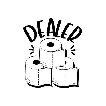 Dealer- funny text with toilet paper. Corona virus - funny Home Quarantine illustration. Vector. Vector Illustration