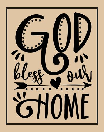 God bless our home- calligraphy text on beige backround.Good for home decor, poster, banner, textile print.