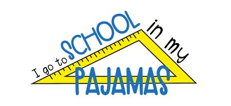 I go to School in my pajamas- funny text with ruler. Good for poster, banner, textile print, design.