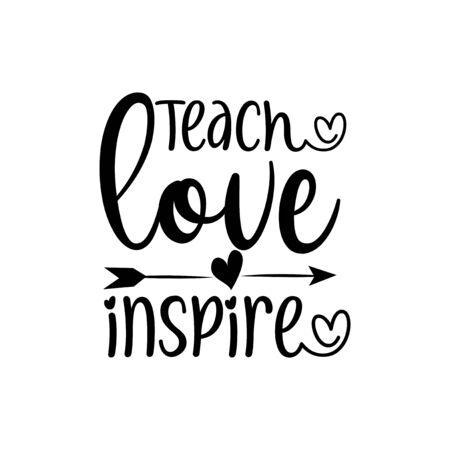 Teach Love Inspire-Kalligraphie mit Pfeil. Gut für Grußkarten, Poster, Banner, T-Shirt-Druck und Geschenkdesign. Vektorgrafik