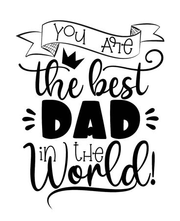 You are the best in the world! Calligraphy for Father's day, good for greeting card, poster, banner, t shirt print and gift design. Vecteurs