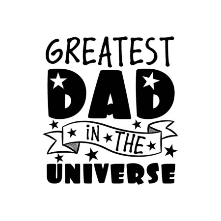 Greatest Dad in the universe- text Good for greeting card, poster banner, textile print, and gift design.  イラスト・ベクター素材