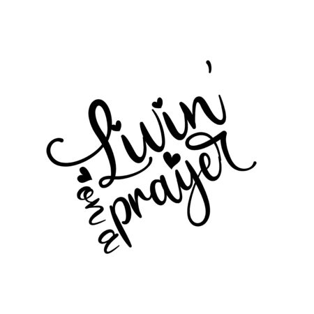 Livin 'is a prayer- calligraphy Good for poster, banner, t shirt print, and gift design.