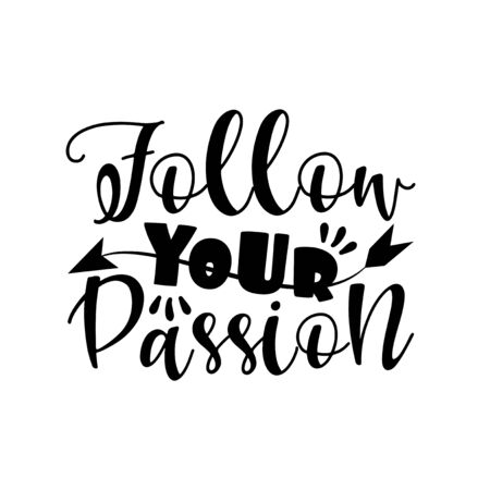 Follow your passion- positive text with arrow. Good for greeting card, poster, banner, textile print, and gift design.