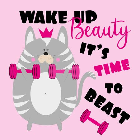 Wake up Beauty it's time to beast- positive saying text with funny cute cat. Good for greeting card, poster, banner, textile print, and gift design.