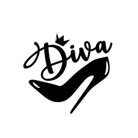 Diva- calligraphy and high-heel shoe with crown. Good for greeting card, banner, T-shirt print, flyer, poster design, home decor.