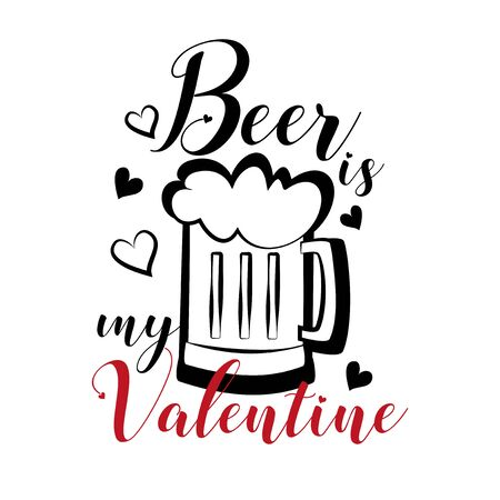 Beer is my Valentine- funny text with beer mug and hearts. Good for greeting card and t-shirt print, flyer, poster design, mug. Ilustração