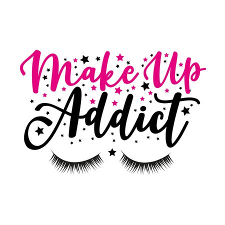 Make up addict- text, with lash and stars. Good for decor, and t-shirt print, flyer, poster design, mug.