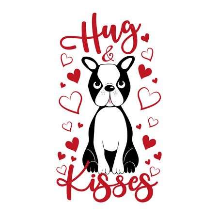 Hug and kisses - Valentines day text with cute Boston Terrier. Good for home decor, greeting card, poster, banner, textile print, and gift Vectores