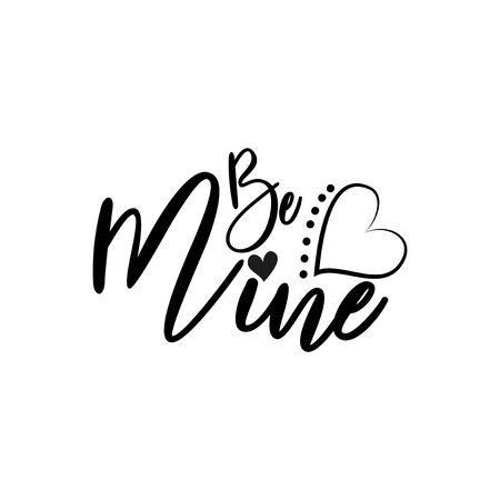 Be mine calligraphy text, with heart. Good for home decor, greeting card, poster, banner, textile print, and gift.