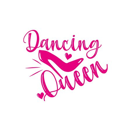 Dancing Queen- Calligraphy phrase with pink high-heel shoe and hearts. Good for greeting card and t-shirt print, flyer, poster design, mug.