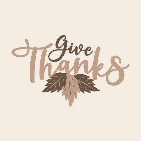 Give thanks- thanksgiving text, with leaves on beige background. Good for greeting card and t-shirt print, flyer, poster design, mug.