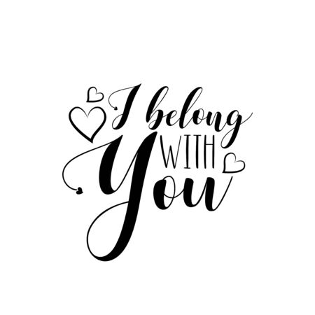 I belong with you- calligraphy. Good for home decor, greeting card, poster, banner, textile print, and gift.