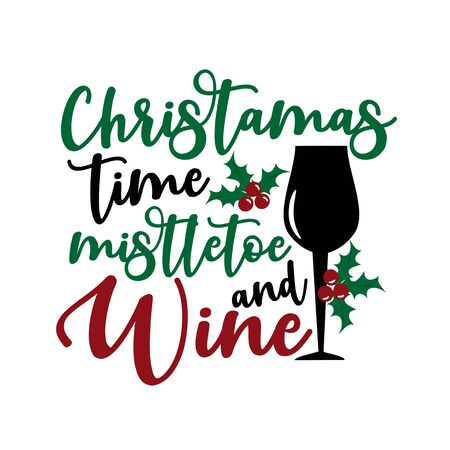 Christmas time mistletoe and wine- funny text, with glass and mistletoe. Good for greeting card and t-shirt print, flyer, poster design, mug. Vettoriali