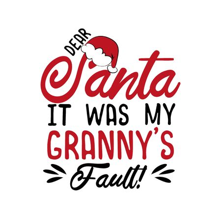 Dear Santa it was my granny's fault! - funny Christmas text, with Santa's cap. Good for greeting card and t-shirt print, flyer, poster design, mug.