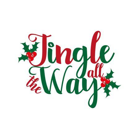 Jingle all the way- Christmas phrase calligraphy, with mistletoe. Good for greeting card and t-shirt print, flyer, poster design, mug.