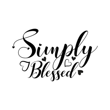 Simply blessed- positive calligraphy text. Good for greeting card and t-shirt print, flyer, poster design, mug.