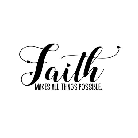 Faith makes all things possible- positive calligraphy quote text. Good for greeting card, home decor and t-shirt print, flyer, poster design, mug. Vetores