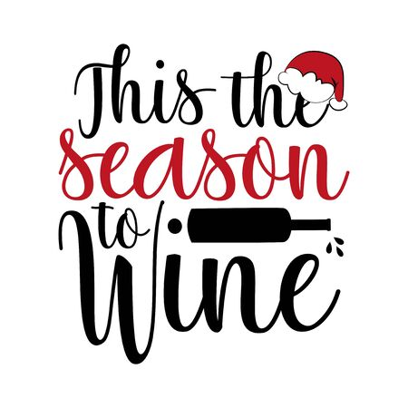 This the season to wine- funny Christmas text, with bottle and glass silhouette. Good for greeting card and t-shirt print, flyer, poster design, mug. Çizim