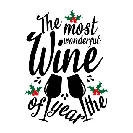 The most wonderful wine of the year- funny Christmas text, with mistletoes and glasses. Good for posters, greeting cards, textiles, gifts.