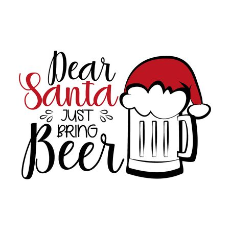 Dear Santa just bring Beer- funny Christmas text, with Santa's cap on beer mug. Good for posters, greeting cards, textiles, gifts. Çizim