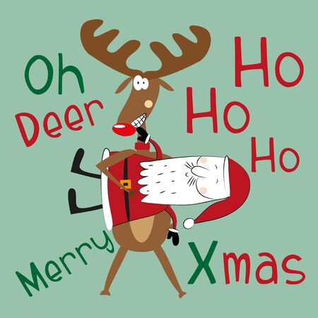 Oh deer, Ho ho ho, Merry Xmas - funny christmas text, with reindeer and Santa Claus on green background. Good for greeting card and t-shirt print, banner, flyer, poster design, mug, or sticker.