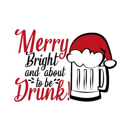 Merry bright and about to be drunk! - funny Christmas text, with Santa's cap on beer mug. Good for posters, greeting cards, textiles, gifts.