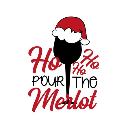 Ho ho ho pour the merlot - funny Christmas text, with glass silhouette. Good for greeting card and t-shirt print, flyer, poster design, mug.