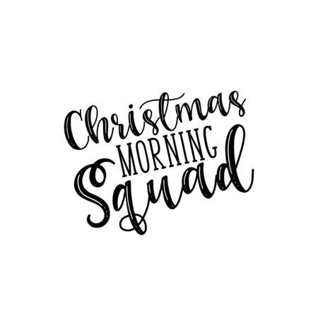 Christmas morning squad- handwritten Christmas text. Good for greeting card and t-shirt print, flyer, poster design, mug.