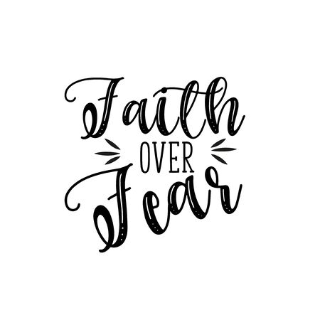 Faith over fear- handwritten text. Perfect for posters, greeting cards, textiles, and gifts. Ilustración de vector