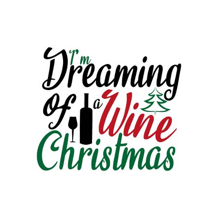 I'm dreaming of a wine Christmas-funny text, with bottle and glass silhouette. Good for greeting card and t-shirt print, flyer, poster design,