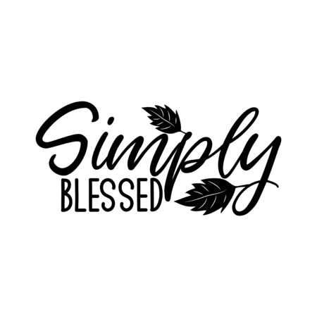 Simply blessed-postive saying text, with leaves. Good for greeting card and t-shirt print, flyer, poster design, mug. Çizim