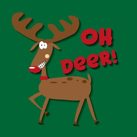 Oh deer! - funny Christmas text, with cute red nosed reindeer. Good for card, t-shirt design, pint on gift.