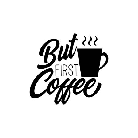 But first coffee- funny saying text with coffee mug. Perfect for greeting cards, posters, textiles, mug and gifts Vettoriali