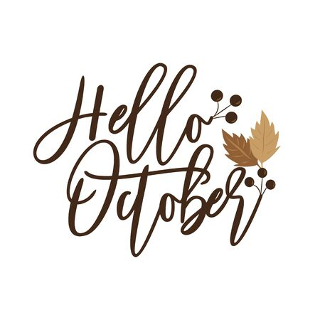 Hello October -autumnal handwritten text, with leaves and berries. Good for greeting card and t-shirt print, flyer, poster design, mug.