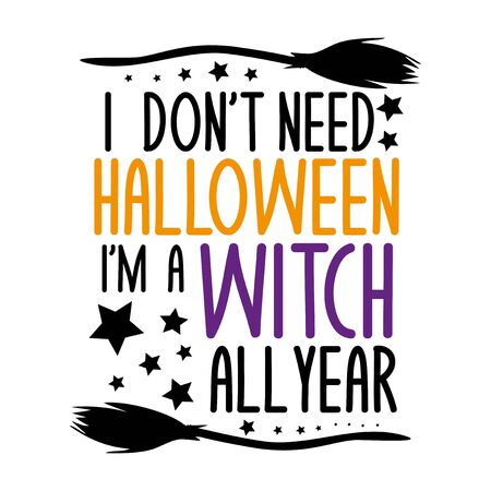I don't halloween i'm a witch all year- funny halloween text, with brooms, and stars. Good for posters, greeting cards, textiles, gifts.