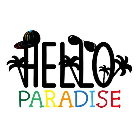 Hello Paradise- text, with hand drawn palm trees, sunglasses and cap. Modern vector design, good for print, posters, flyers, t-shirts, cards, invitations, stickers, banners.