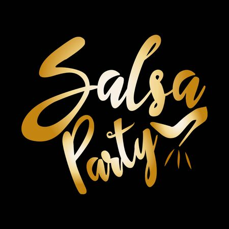 Salsa Party, shining gold handwritten text, and high-heeled shoes silhouette, on black background.
