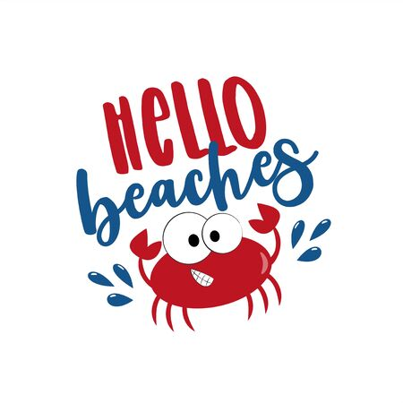 Hello beaches calligraphy with cute crab. Good for t shirt print, greeting card, poster, banner, summer gift design.