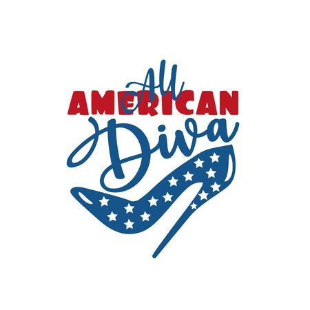 All American Diva calligraphy with high heel shoe. Happy Independence Day, lettering design illustration. Good for advertising, poster, announcement, invitation, party, T shirt print, poster, banner.