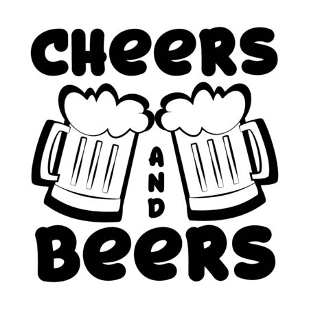Cheers and beers, funny saying, with beermugs silhouettes. Good for posters, greeting cards, textiles, gifts. 向量圖像