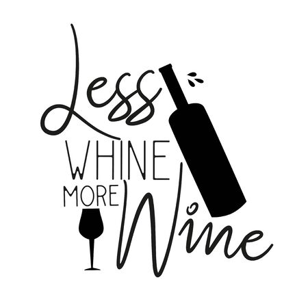 Less whine more wine. Funny handwritten text, saying, with bottles silhouettes.Good for card, textile, poster, banner. 일러스트