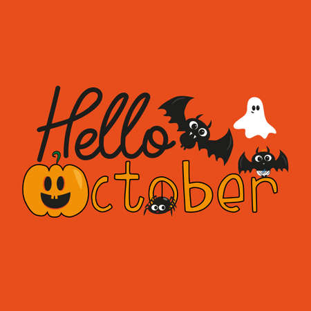 Hello October halloween text, with cute bats, pumpkin, and ghost, on orange color background. Young and happy, t-shirt graphics, posters, party concept, textile graphic, card.