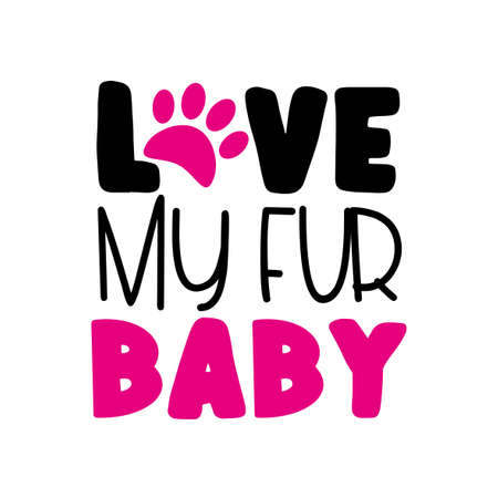 Love My Fur Baby - text with paw print Stock Illustratie