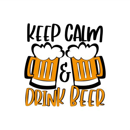 Keep Calm and Drink Beer- funny saying and beer mugs. Good for poster, textile print, t shirt and gift design.