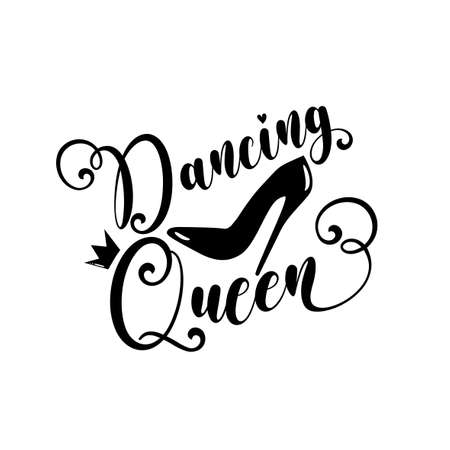 Dancing Queen calligraphy with high heel shoe and crown. Good for greeting crad, textile print, poster banner and gifts design.