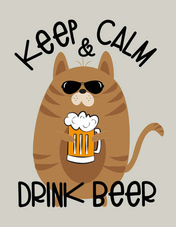 Keep Calm and Drink Beer- funny Cat with beer mug. Good for poster, textile print, t shirt and gift design.