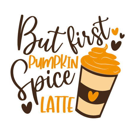 But First Pumpkin Spice Latte- funny Autumnal phrase with latte. Good for poster, textile print, banner, card print, and gift design. Ilustracje wektorowe