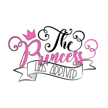 The Princess Has Arrived - calligraphy with crown. Good for greeting card, textile print, Room decoration, Baby Shower and birthday design. Ilustrace