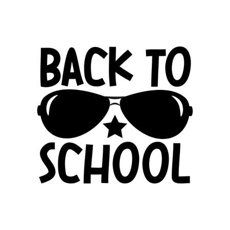 Back To School- text with sunglasses. Good for t shirt print, poster, banner, card, mug and gift design for children